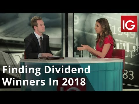 Finding Dividend Winners In 2018 | Stock Picks