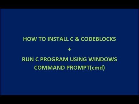 How to Install C and CodeBlocks + Run C program on Windows using command prompt(cmd)