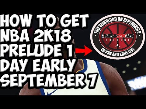 NBA 2K18 PRELUDE HOW TO GET THE GAME 1 DAY EARLY!
