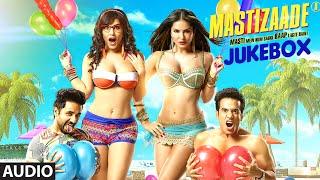 MASTIZAADE Full Songs   JUKEBOX   Sunny Leone, Tusshar Kapoor, Vir Das   T-Series