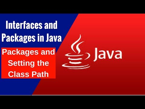 Interfaces and Packages in Java - Packages and Setting the Class Path