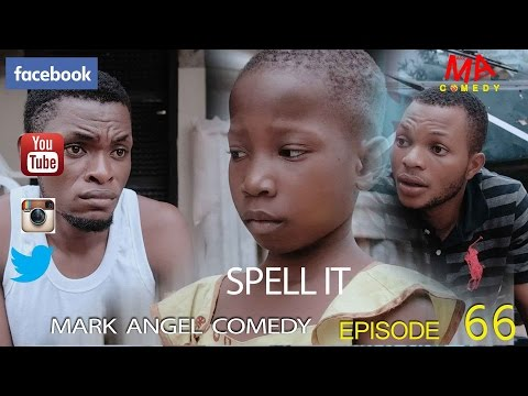 SPELL IT (Mark Angel Comedy) (Episode 66)