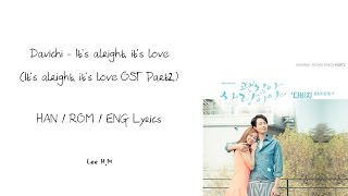 DAVICHI-It's alright, It's love [괜찮아, 사랑이야] (Han/Rom/Eng lyrics)