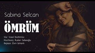 Sabina Selcan - Ömrüm (Yeni 2019)