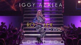 Iggy Azalea - Rolex (Live From Vevo Certified SuperFanFest) (Legendado) (HD)