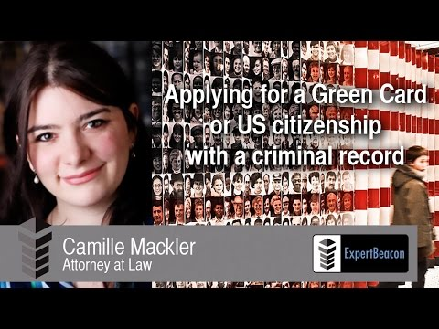 Applying for a Green Card or US citizenship with a criminal record