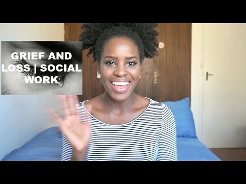 Working With Grief and Loss (Dying)   Social Work