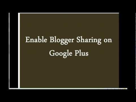 Edu Byte 40: Enable Blogger Sharing on Google Plus