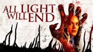 All Light Will End 2018 Trailer movie ᴴᴰ