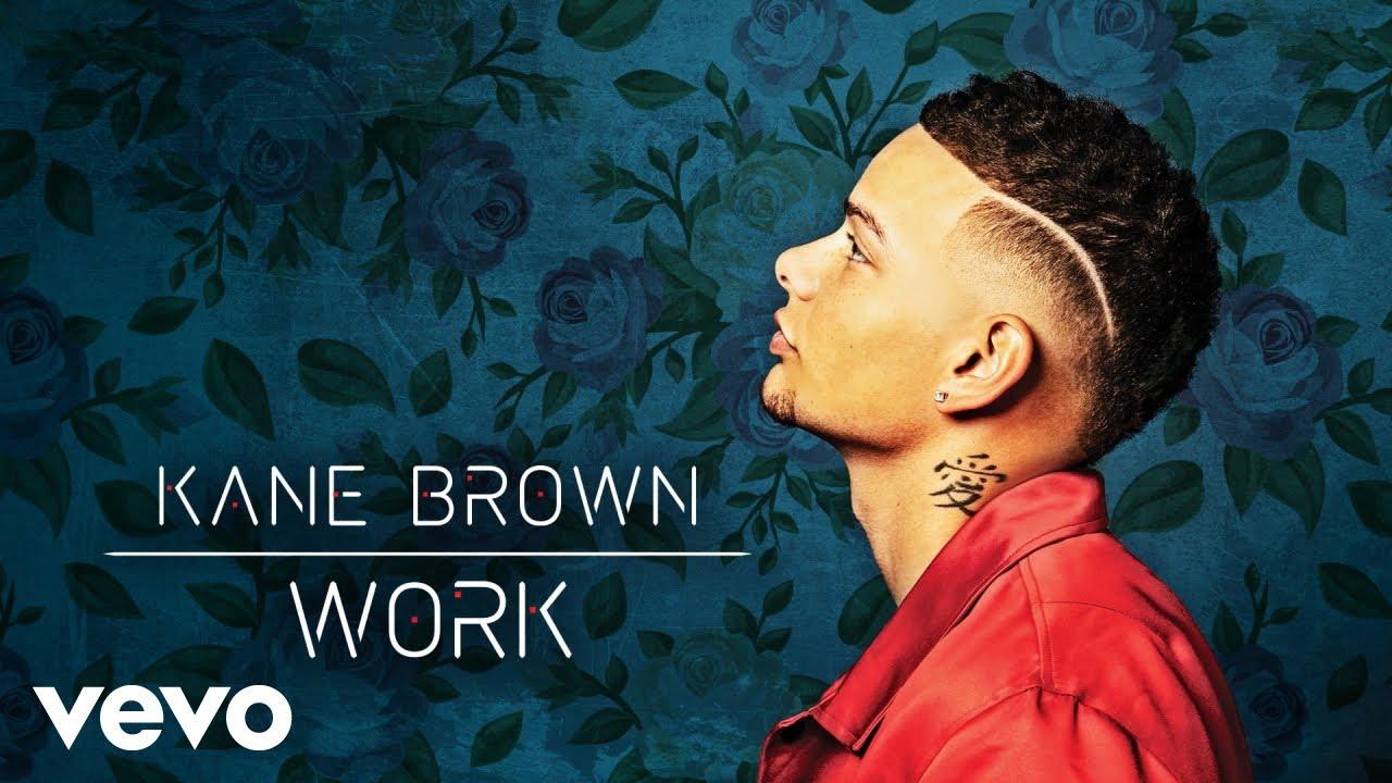Kane Brown - Work