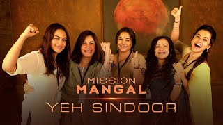 Mission Mangal | Yeh Sindoor promo | Akshay | Vidya | Sonakshi | Taapsee | Dir: Jagan Shakti |15 Aug