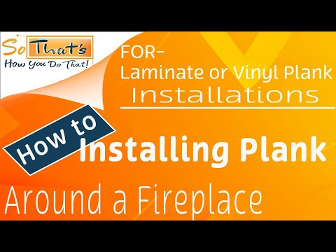 How to install laminate or vinyl plank around a fireplace