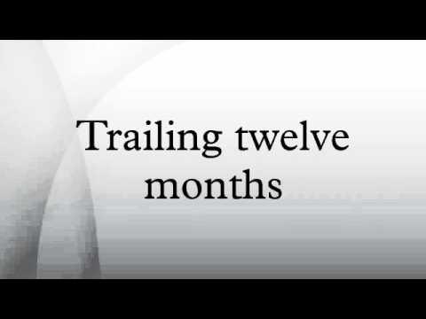 Trailing twelve months