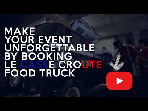 Make your event unforgettable by booking Le Casse Croute food truck