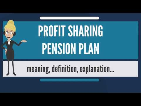 What is PROFIT SHARING PENSION PLAN? What does PROFIT SHARING PENSION PLAN mean?
