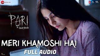 Meri Khamoshi Hai - Full Audio |Pari |Anushka Sharma & Parambrata Chatterjee |Ishan Mitra|Anupam Roy