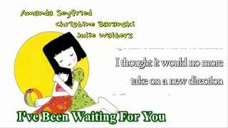 I've Been Waiting For You /Amanda Seyfried (with Lyrics)
