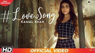 Kamal Khan - Love Song (Official Music Video) Latest Hindi Love Songs 2018 | Kytes Media
