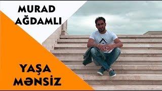 Murad Ağdamlı - Yaşa Mənsiz 2019 / Audio