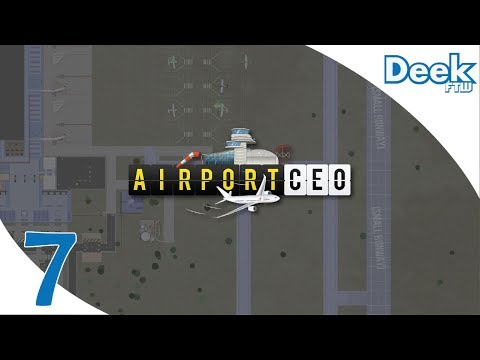 Let's Play Airport CEO - 7 - Prepping for Medium Class Commercial Flights, Adding a Runway