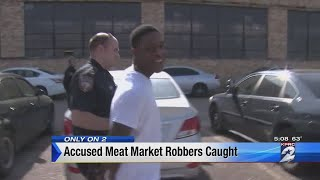 Accused meat market robbers caught