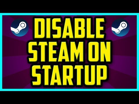 HOW TO DISABLE STEAM ON STARTUP 2018 (QUICK & EASY) - Turn Off Steam On Startup Windows 10