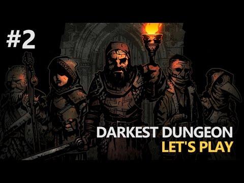 Darkest Dungeon - Let's Play (No Torch) - Ep 2 [The Next Weak]
