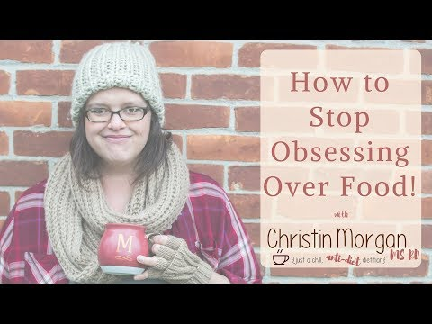 How to Stop Obsessing Over Food!