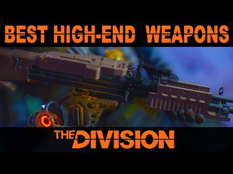 Best High-end Weapons in The Division | High-end Gun Blueprints