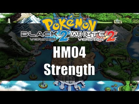Pokemon Black 2 & White 2 | Where to get HM04 Strength