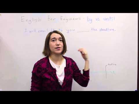 English for Engineers - By vs. Until