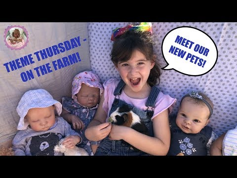 REBORNS MEET OUR NEW PETS - THEME THURSDAY - ON THE FARM
