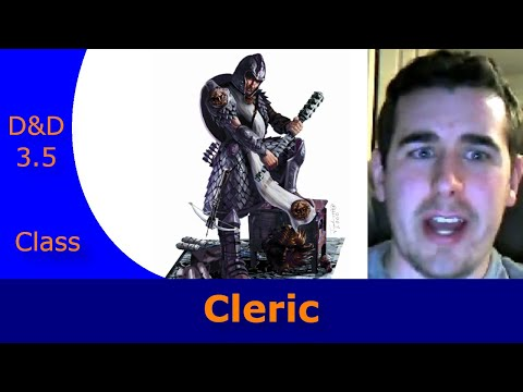 Dungeons and Dragons 3.5 Class Description - Cleric