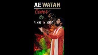 AE WATAN || NISHIT MISHRA