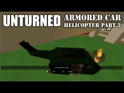Unturned - Armored Car Build - Ep. 6 (Helicopter - 2nd Attempt)
