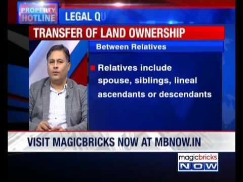 How to transfer land ownership between relatives?- Property Hotline