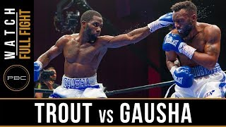 Download Trout vs Gausha FULL FIGHT: May 25, 2019 - PBC on FS1 Video