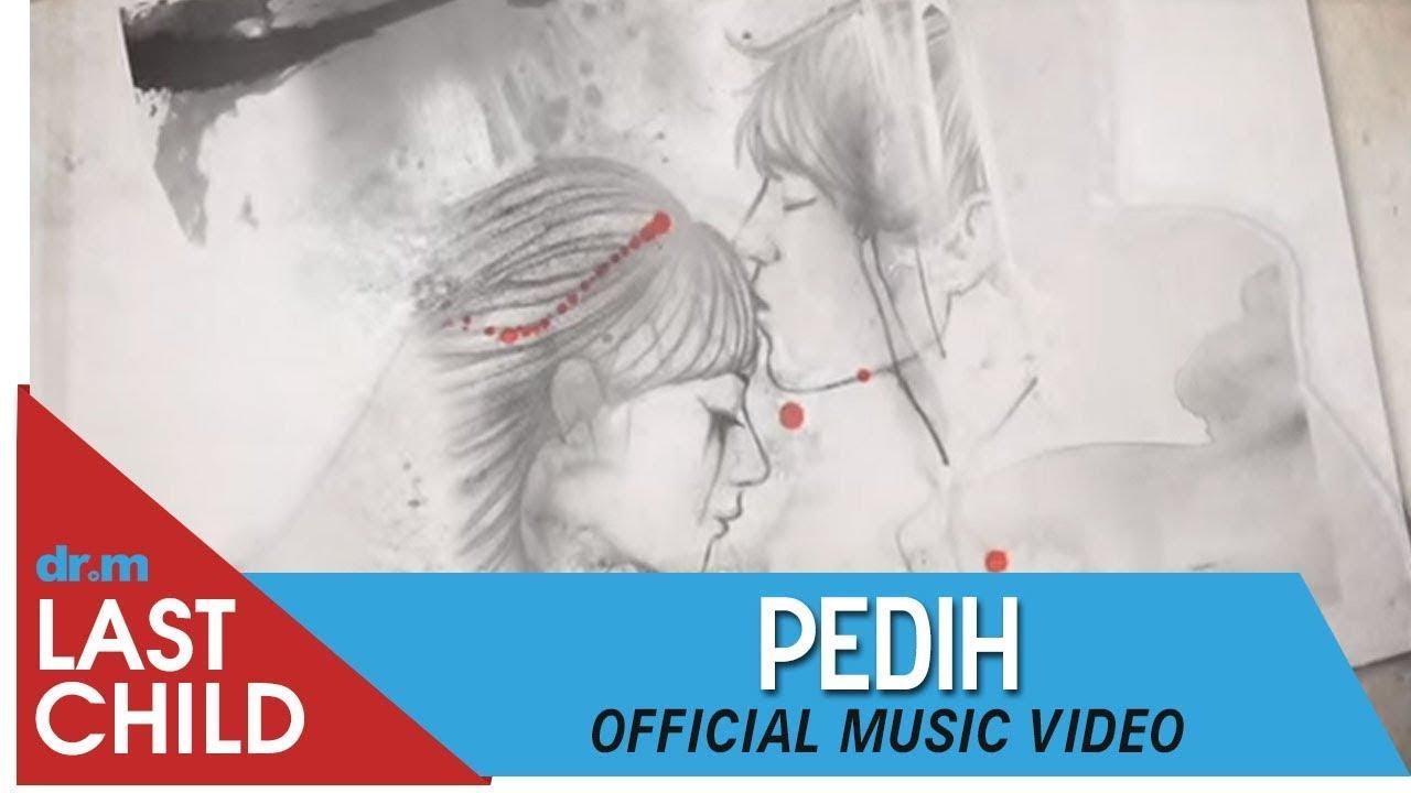 Last Child - Pedih
