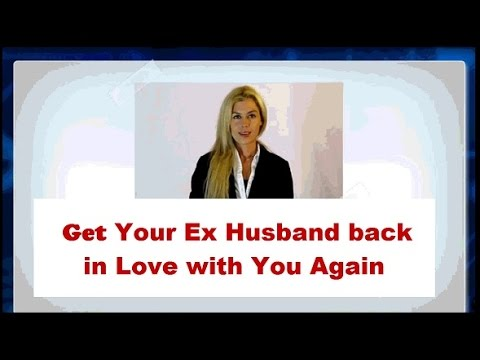 💖-► Find out How to Get Your Ex Husband Back in LOVE with You again