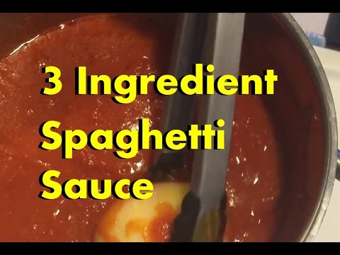 3 Ingredient Recipes: Simple Spaghetti Sauce