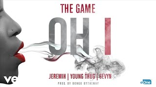 The Game - Oh I (Audio) ft. Jeremih, Young Thug, Sevyn