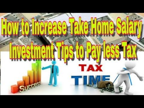 How to Maximize Take Home Salary By Payeeing Less Tax, Investment Tips, Section 10C, 80C