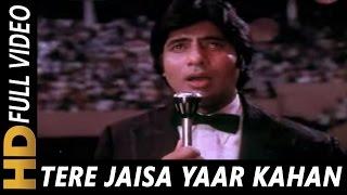 Tere Jaisa Yaar Kahan , Kishore Kumar , Yaarana 1981 Songs , Amitabh Bachchan