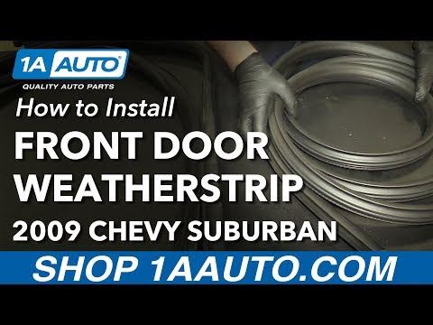 How to Install Replace Front Door Weatherstrip Seal 2007-14 Chevy Suburban 1500