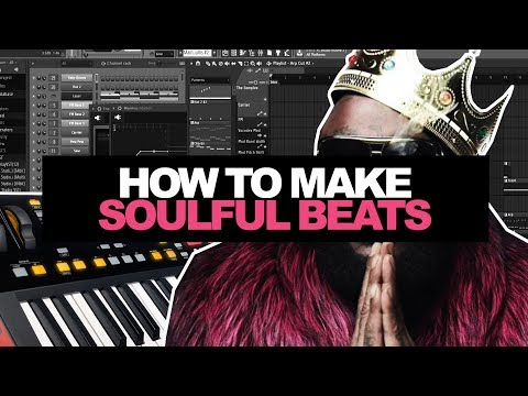 HOW TO MAKE SOULFUL BEATS IN 2018 | How To Make a Sampled Beat In FL Studio Tutorial