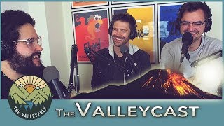 Jealousy and Bro Codes | The Valleycast Ep 18 (VIDEO)