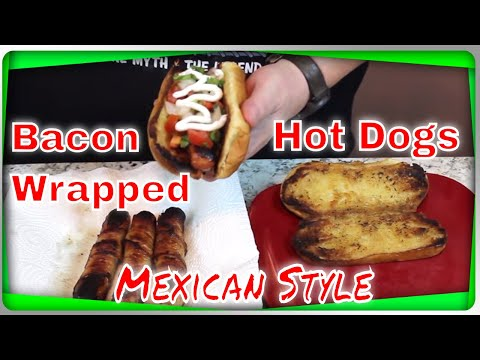 Bacon Wrapped Hot Dogs!   (Mexican Style)