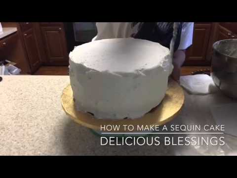 How to make a sequin cake by Delicious Blessings