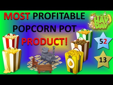 HAY DAY - AN INSIGHT INTO THE POPCORN POT! A GUIDE/WALKTHROUGH FOR GETTING THE BEST VALUE!