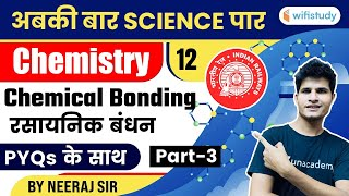 Chemical Bonding   Part-3   Chemistry For Railway Group D   Science By Neeraj Sir   wifistudy